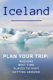 planning a trip to iceland best time itinerary getting around