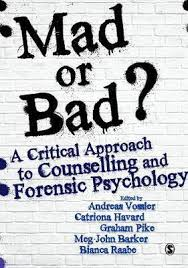 Counselling For Toads Mad Or Bad A Critical Approach To Counselling And Forensic