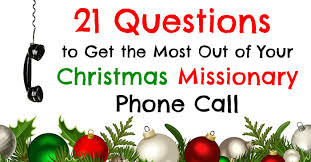 21 questions to get the most out of your christmas missionary