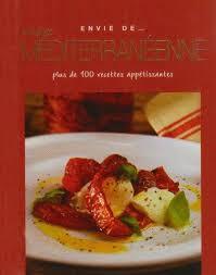 envie de cuisiner envie de cuisine m diterran enne plus de 100 recettes app