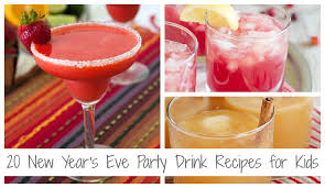 Dinner Ideas For New Years Eve Party 20 New Years Eve Drink Recipes For Kids