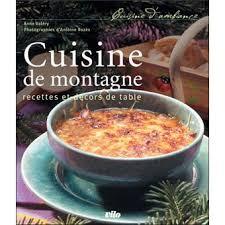 fnac livre de cuisine cuisine de montagne recettes et décors de table broché