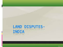 15 land disputes in india