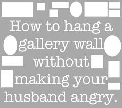how to hang a gallery wall without making your husband angry
