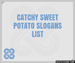 30 catchy sweet potato slogans list taglines phrases names 2018