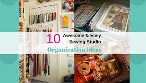 studio organization ideas 10 affordable awesome and easy sewing studio organization ideas