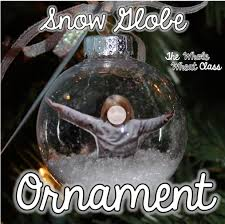 snow globe ornaments the whole wheat class
