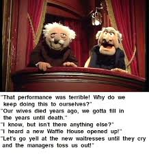 Waldorf And Statler Meme - waldorf and statler contemplate their lives bertstrips know
