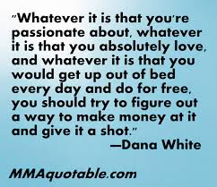 Mexican Love Quotes by Motivational Quotes With Pictures Many Mma U0026 Ufc Dana White Quotes