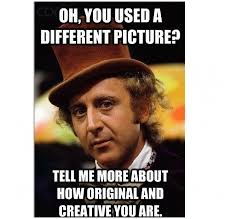 Willy Wonka And The Chocolate Factory Meme - 11 best photos of willy wonka and the chocolate factory meme