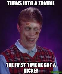 Meme Zombie - turns into a zombie the first time he got a hickey meme zombie