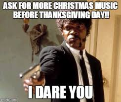 Thanksgiving Day Memes - say that again i dare you meme imgflip