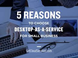 Best Email Hosting For Small Business by 5 Reasons To Choose Desktop As A Service For Small Business