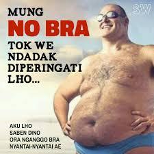 No Bra Meme - meme lucu no bra day bahasa jawa dagelan lucu