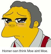 Homer Meme - homer san think moe aint moe dank meme on me me