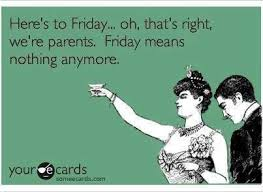 Friday Night Meme - funny parenting meme friday nights parenting advice