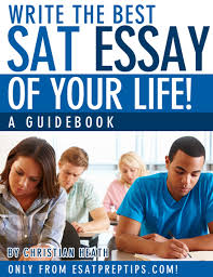 sat writing sample essays top 5 historical examples for the sat essay esat prep tips com write the best sat essay of your life