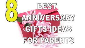 anniversary ideas for parents eight best anniversary gifts ideas for parents