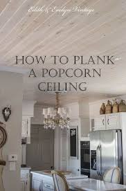 Removing Cottage Cheese Ceiling by Best 25 Covering Popcorn Ceiling Ideas On Pinterest Popcorn