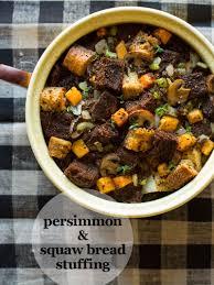 homemade stuffing for thanksgiving persimmon u0026 squaw bread stuffing vegetarian thanksgiving recipe