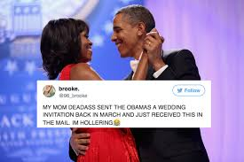this woman invited the obamas to her wedding and they actually