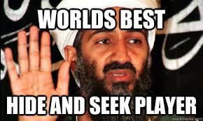 Worlds Best Meme - worlds best hide and seek player binladen quickmeme