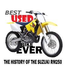 what is a motocross bike dirt bike magazine best used bike ever suzuki rm250