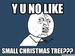 Yu No Meme - tree y u no meme