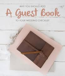 wedding checklist book why you should add a guest book to your wedding checklist the blue