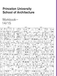 princeton university of architecture workbook 14 15 by