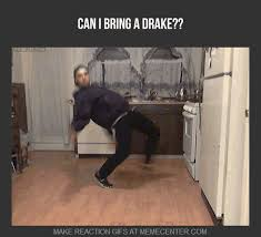 How To Make A Drake Meme - can i bring a drake gif on imgur