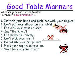 Elbows On The Table Good Table Manners When You Go To Eat In A Nice Western Ppt