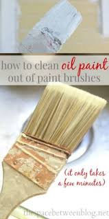 How To Clean And Oil by How To Clean Oil Based Paint Out Of Your Paint Brush Clean Paint