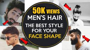 Hairstyle For Face Shape Men by 2017 The Right Hairstyle For Your Face Shape Men In Hindi