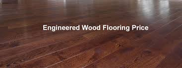 engineered wood flooring price the flooring