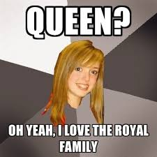 Royal Family Memes - queen oh yeah i love the royal family create meme
