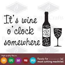wine bottle svg it u0027s wine o u0027 clock somewhere cut file clip art