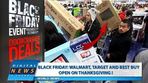 black friday walmart target and best buy open on thanksgiving