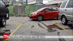 test drive honda new jazz rs 2013 youtube