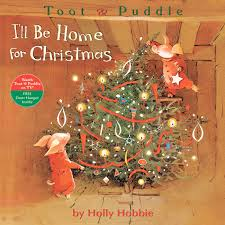 Homes Decorated For Christmas On The Inside Toot U0026 Puddle I U0027ll Be Home For Christmas U2013 Hachette Book Group