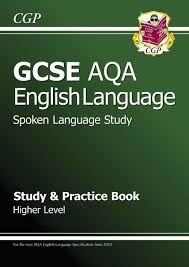 gcse english aqa spoken language study u0026 practice book higher a