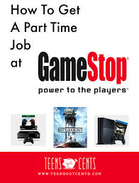 Part Time Job Resume How To Get A Part Time Job Gamestop Teensgotcents