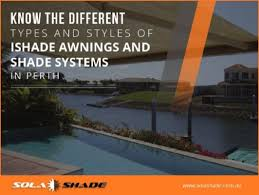 Different Types Of Awnings Different Types Of Ishade Awnings U0026 Shade Systems