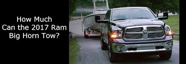 dodge ram v6 towing capacity how much can a 2017 ram big horn tow