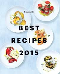 Bon Appetit Kitchen Collection Bon Appetit Best Recipes 2015 Adam Rapoport Editor Adam