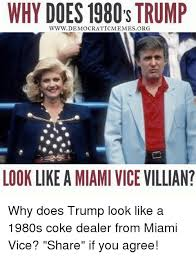Miami Memes - why does 1980s trump www democratic memes org look like a miami vice