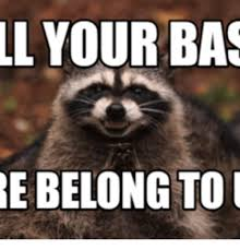 All Your Base Are Belong To Us Meme - ll your bas be belong to u bas meme on me me