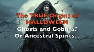 true origins of halloween ghosts and demons or ancestor worship