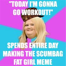 Fat Chicks Memes - inspirational fat chicks memes scumbag fat girl meme creation