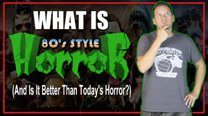 what is 80s style horror was it better than today u0027s horror movies